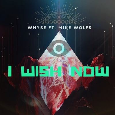 Nieuwe Single Whyse En Mike Wolfs : I Wish Now !